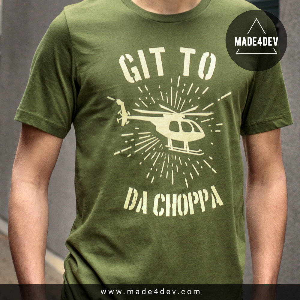 git to da choppa t-shirt for developers