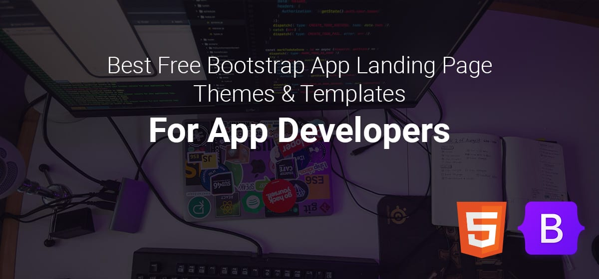Best Free Bootstrap Mobile App Landing Page Templates and Themes For Developers